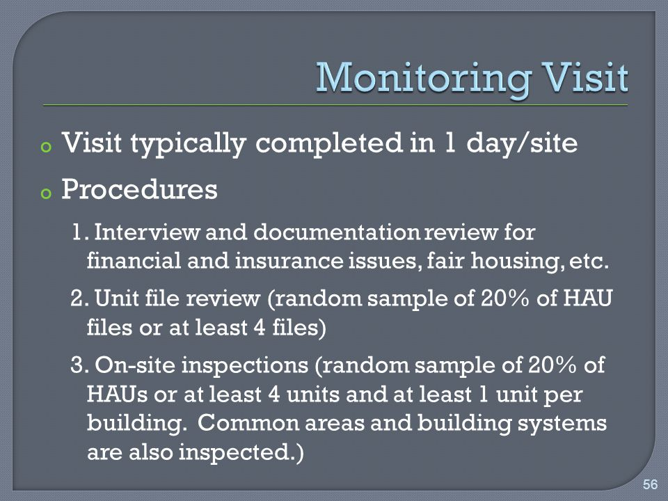 o Visit typically completed in 1 day/site o Procedures 1.