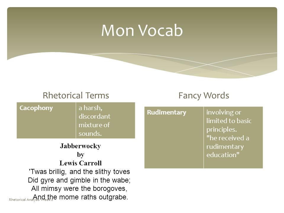 Mon Vocab Rhetorical Terms Cacophonya harsh, discordant mixture of sounds.