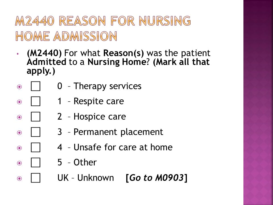 (M2440) For what Reason(s) was the patient Admitted to a Nursing Home.
