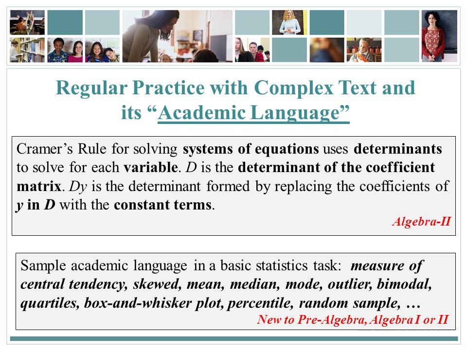 101 Regular Practice with Complex Text and its Academic Language Cramer's Rule for solving systems of equations uses determinants to solve for each variable.