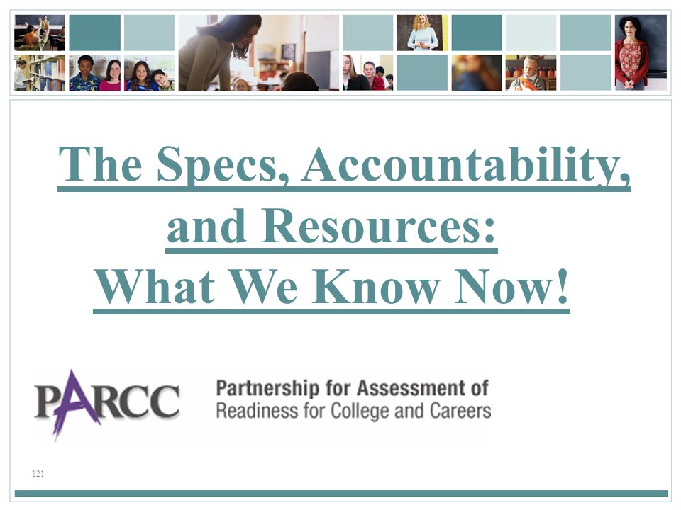 121 The Specs, Accountability, and Resources: What We Know Now!