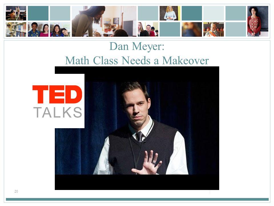 20 Dan Meyer: Math Class Needs a Makeover