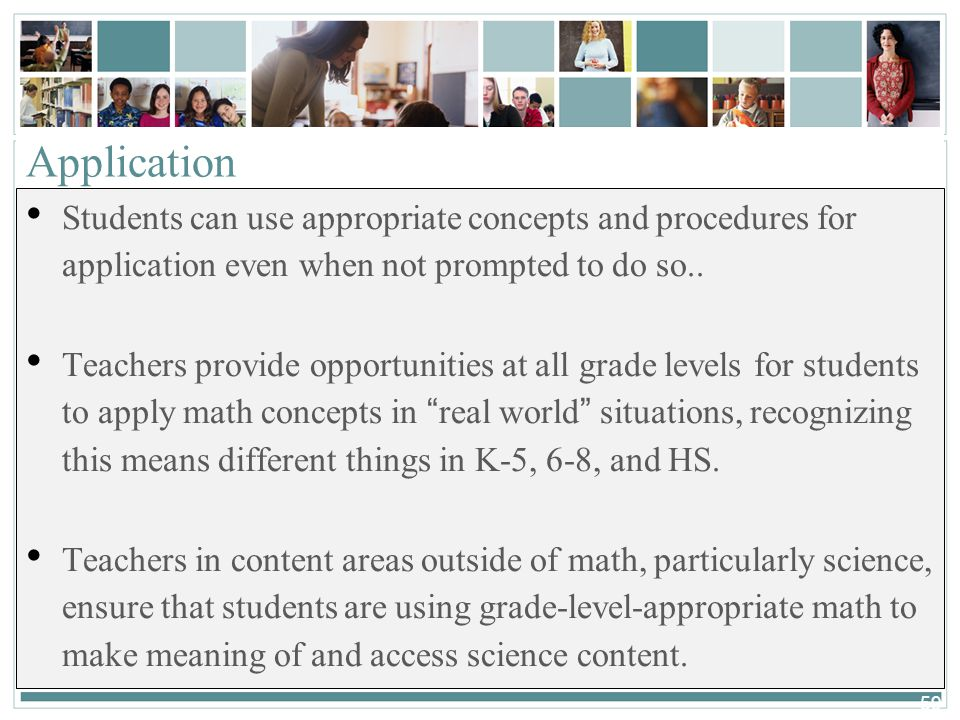 59 Application Students can use appropriate concepts and procedures for application even when not prompted to do so..