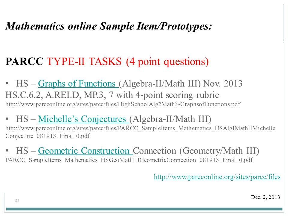 85 Dec. 2, 2013 Mathematics online Sample Item/Prototypes: PARCC TYPE-II TASKS (4 point questions) HS – Graphs of Functions (Algebra-II/Math III) Nov.