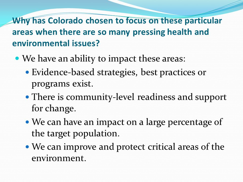 Why has Colorado chosen to focus on these particular areas when there are so many pressing health and environmental issues.