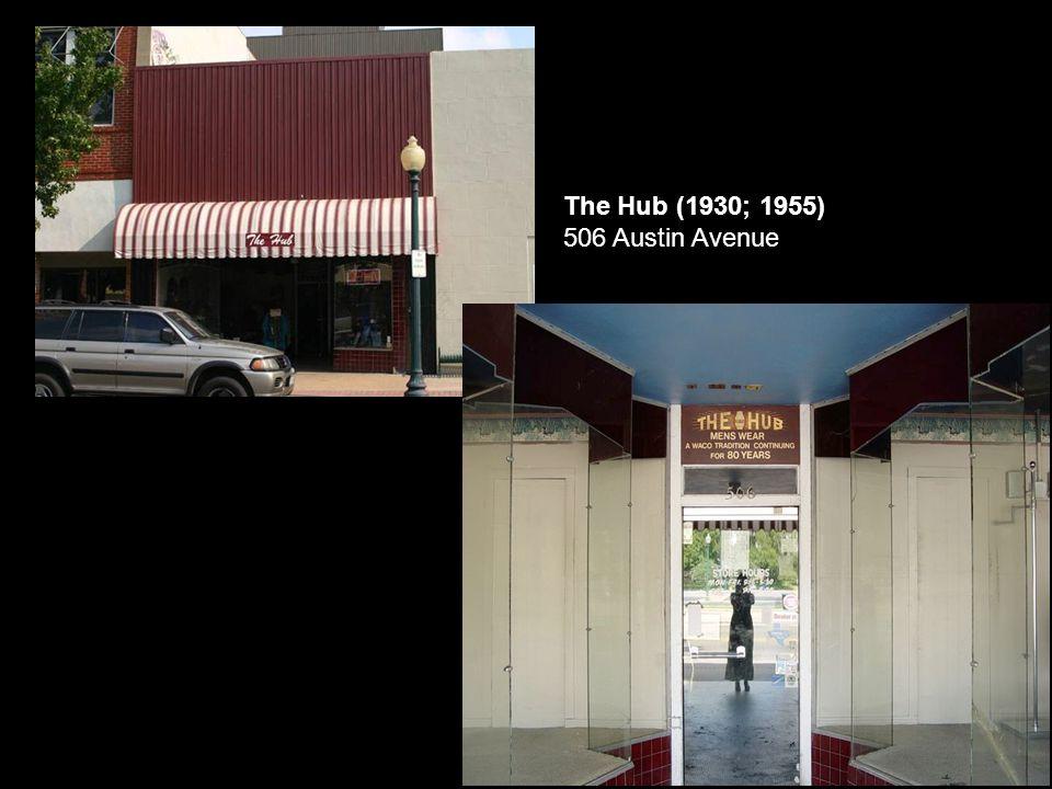 The Hub (1930; 1955) 506 Austin Avenue