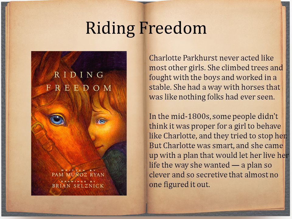 Riding Freedom Charlotte Parkhurst never acted like most other girls.