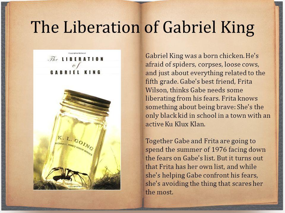 The Liberation of Gabriel King Gabriel King was a born chicken.