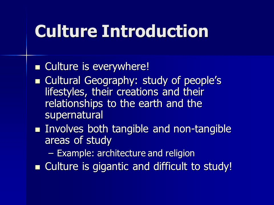 Religion Religion defined: a set of beliefs and activities that are created to help humans celebrate and understand their place in the world Religion defined: a set of beliefs and activities that are created to help humans celebrate and understand their place in the world Religions help define right and wrong within a culture Religions help define right and wrong within a culture Can have profound impact on human interaction with the environment through architecture, ideas about land, etc Can have profound impact on human interaction with the environment through architecture, ideas about land, etc Religion is the single largest determiner of culture.