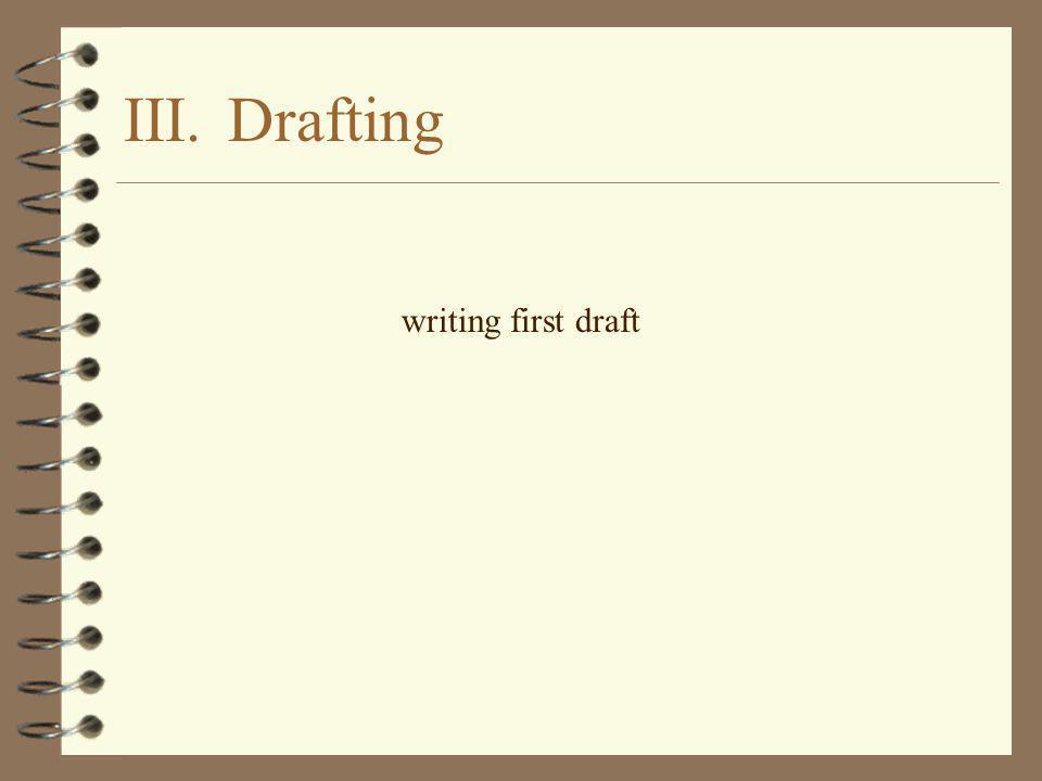 III.Drafting writing first draft