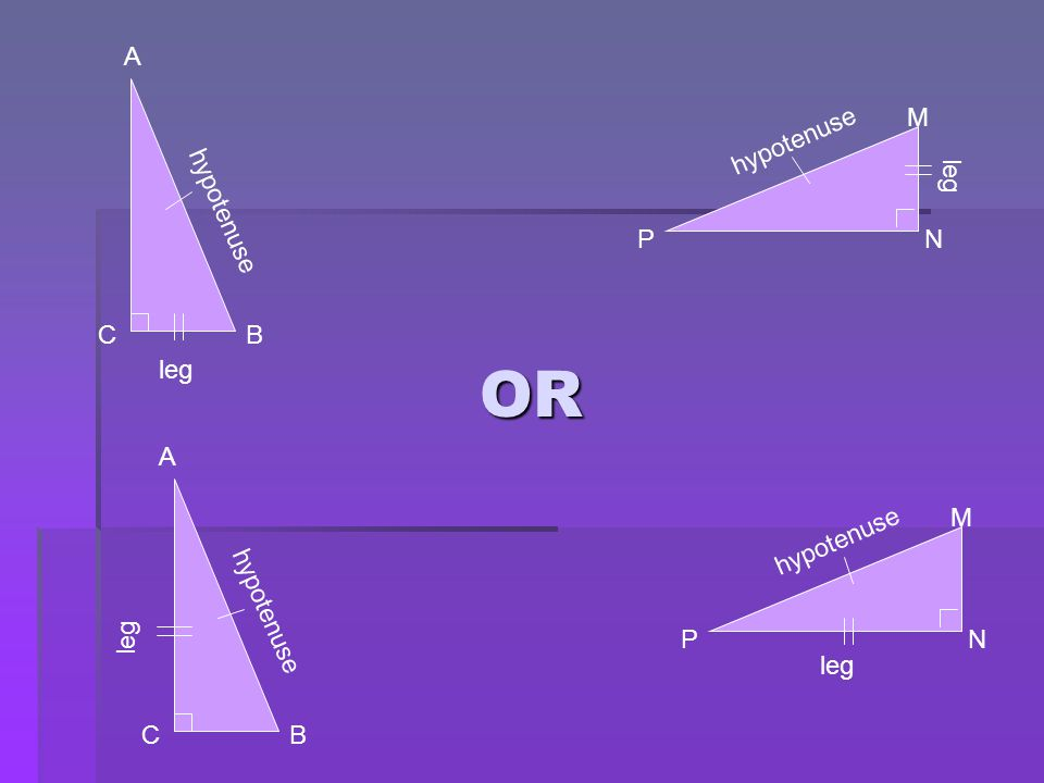 OR hypotenuse leg CB PN M hypotenuse leg CB PN M A A