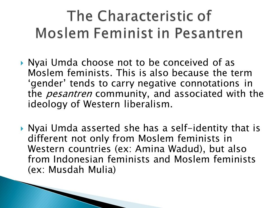  Nyai Umda choose not to be conceived of as Moslem feminists.
