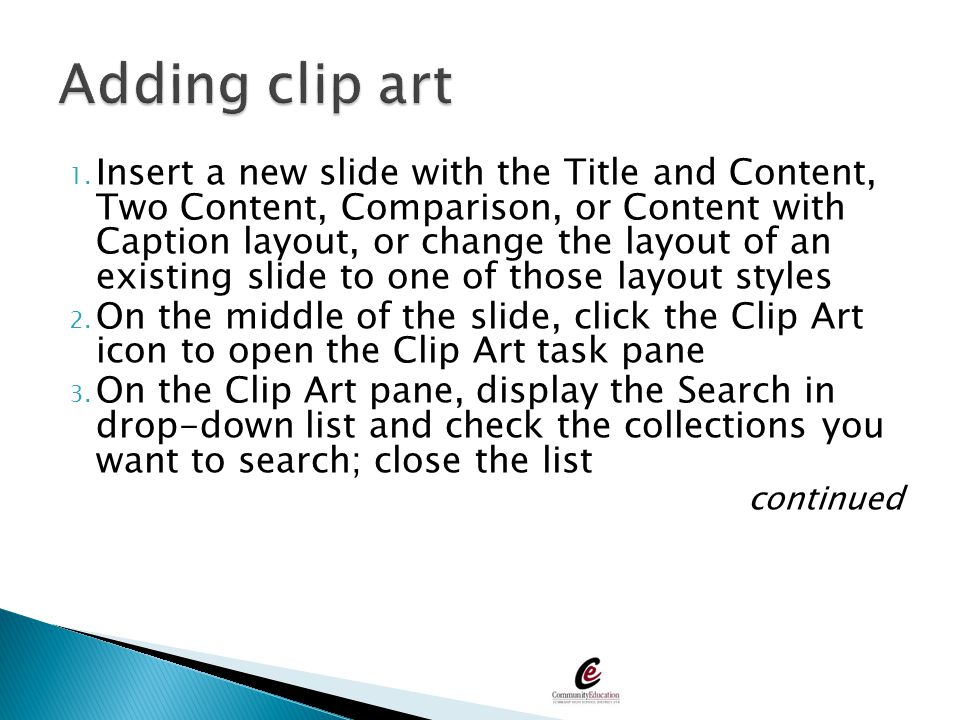 1. Insert a new slide with the Title and Content, Two Content, Comparison, or Content with Caption layout, or change the layout of an existing slide t
