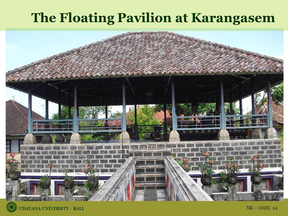 UDAYANA UNIVERSITY - BALI NK – MMXI 14 The Floating Pavilion at Karangasem