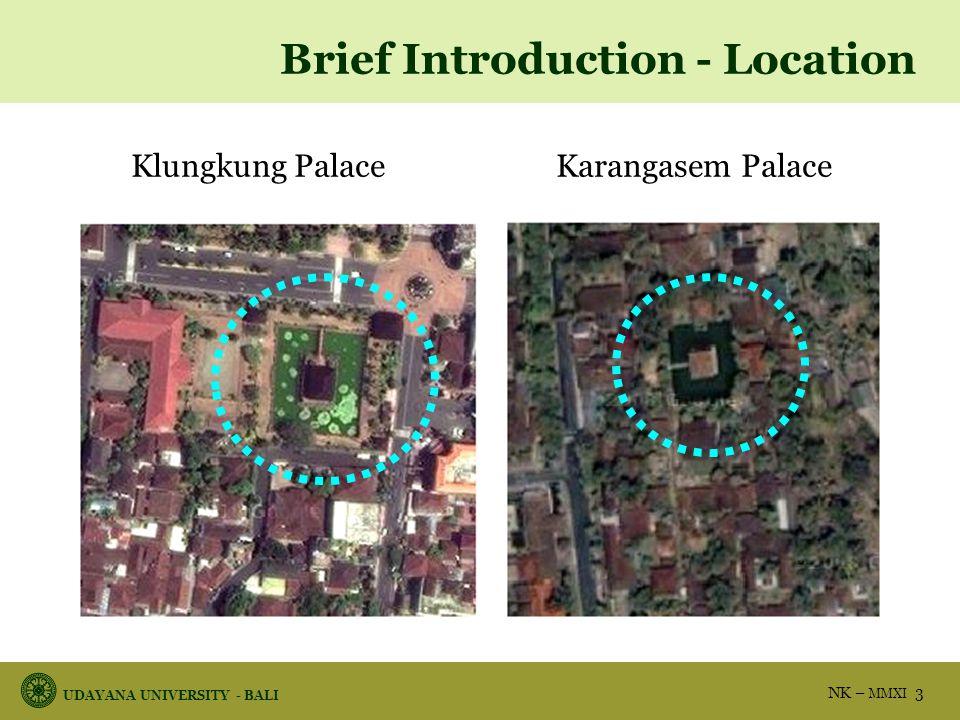 UDAYANA UNIVERSITY - BALI NK – MMXI 3 Klungkung Palace ------------- Karangasem Palace Brief Introduction - Location
