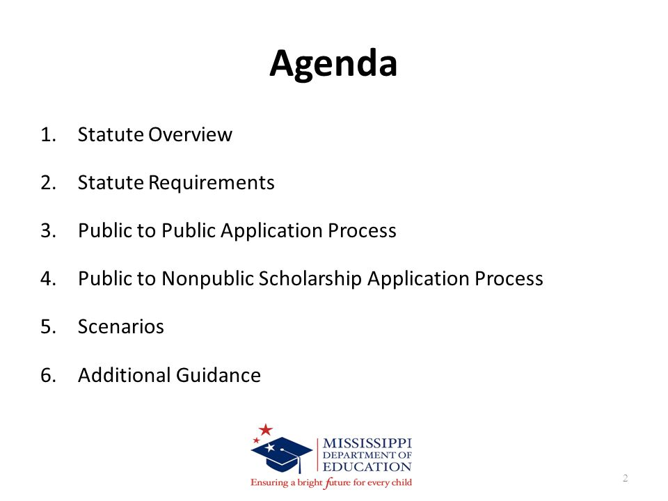 Agenda 1.Statute Overview 2.Statute Requirements 3.Public to Public Application Process 4.Public to Nonpublic Scholarship Application Process 5.Scenarios 6.Additional Guidance 2