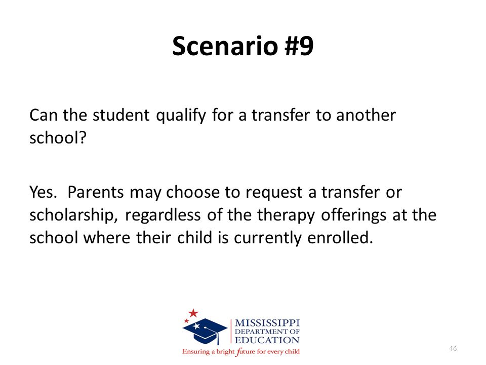 Scenario #9 Can the student qualify for a transfer to another school.