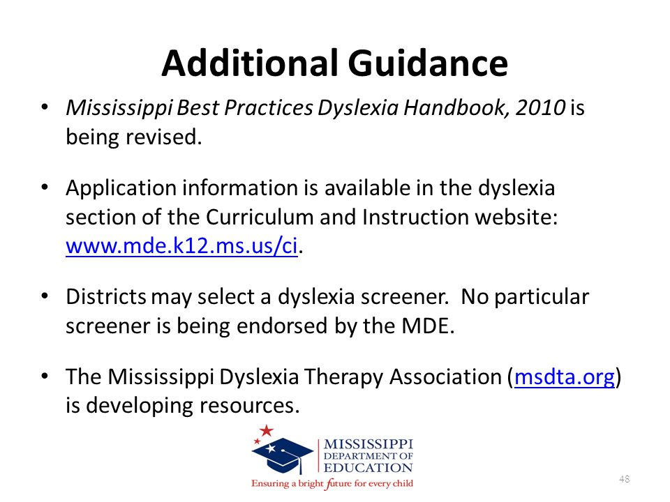 Mississippi Best Practices Dyslexia Handbook, 2010 is being revised.