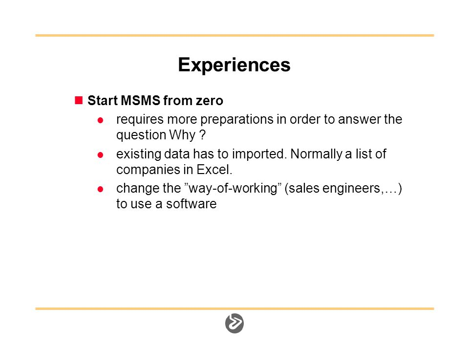 Experiences Start MSMS from zero requires more preparations in order to answer the question Why .