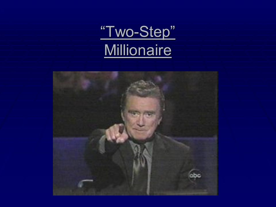 Two-Step Millionaire