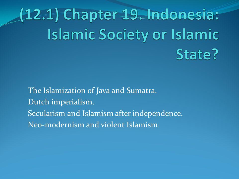 The Islamization of Java and Sumatra. Dutch imperialism.