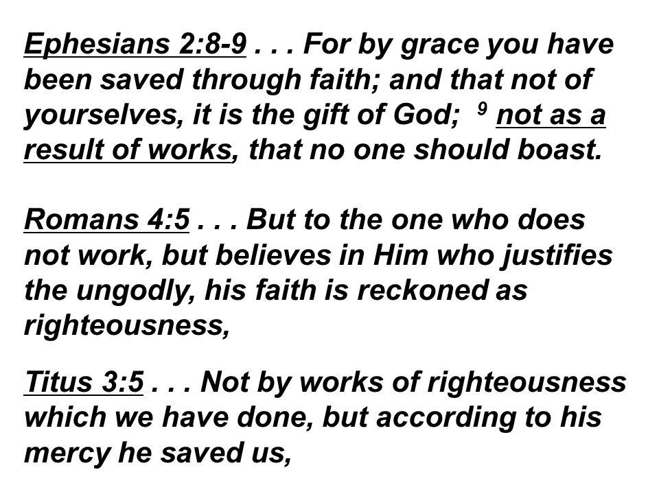 Ephesians 2:8-9...