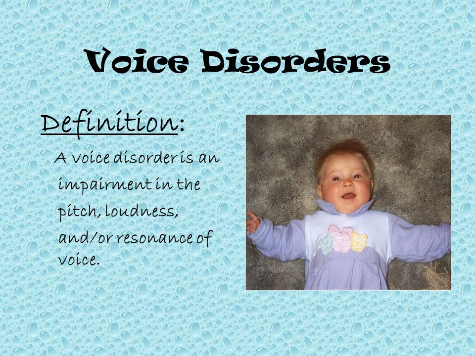 Voice Disorders Definition: A voice disorder is an impairment in the pitch, loudness, and/or resonance of voice.
