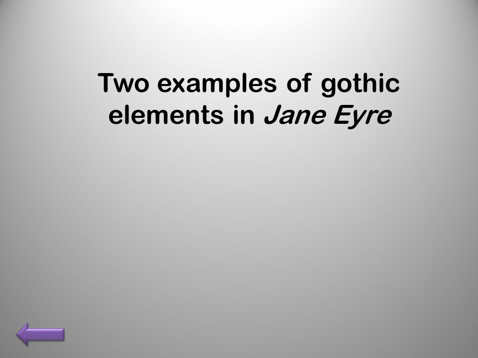 Two examples of gothic elements in Jane Eyre