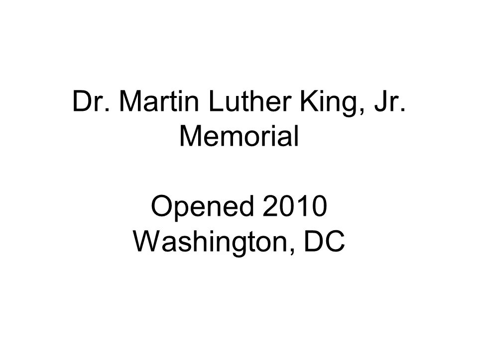 Dr. Martin Luther King, Jr. Memorial Opened 2010 Washington, DC