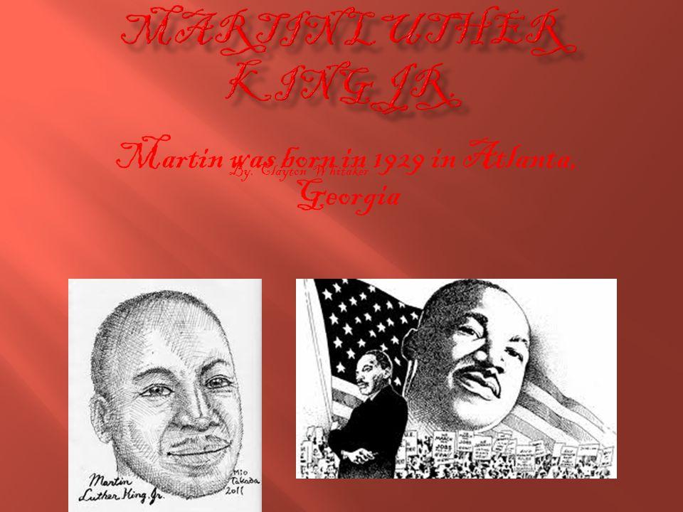 Martin was born in 1929 in Atlanta, Georgia By. Clayton Whitaker