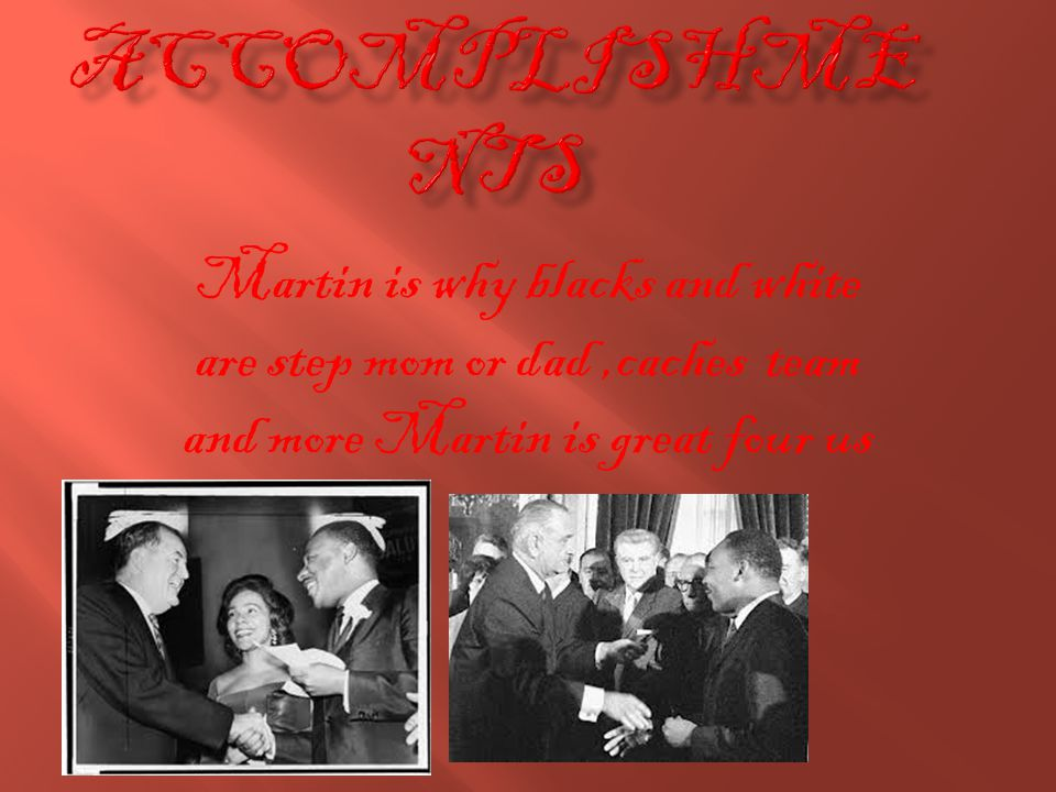 Martin had about the same names as his farther. Martin farther names was Martin Luther King sr. Martin went too Elmentary and high school and college