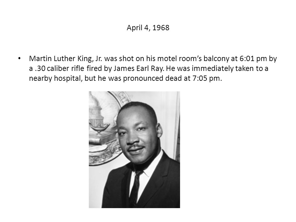 April 4, 1968 Martin Luther King, Jr.