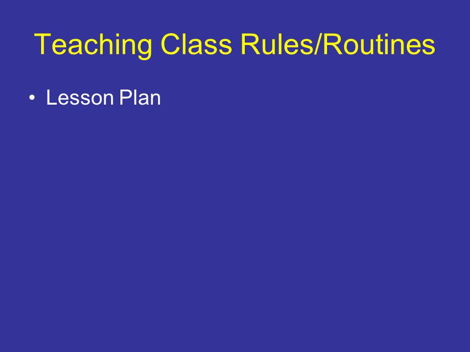 Teaching Class Rules/Routines Lesson Plan