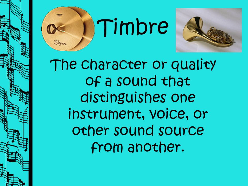 Timbre A Mini Lesson Presented by Jennifer Trewatha