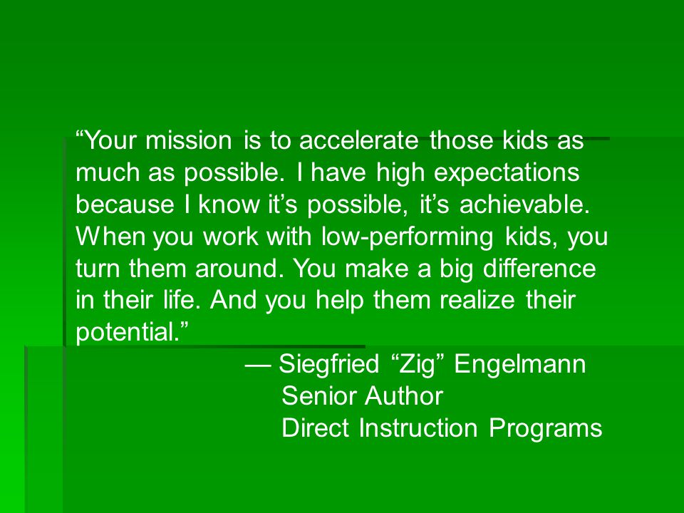 Your mission is to accelerate those kids as much as possible.