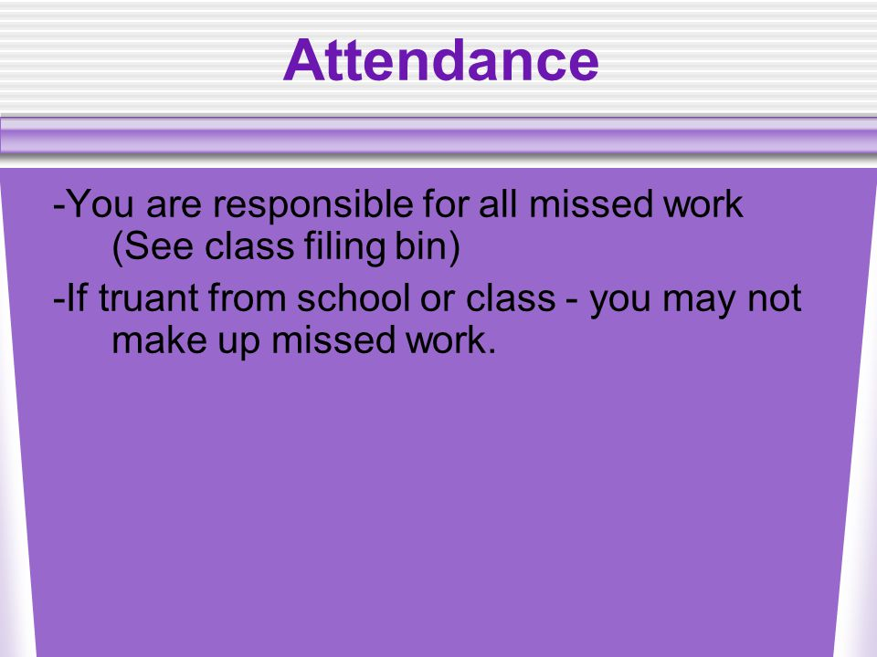 Rules  ~Be respectful to teacher and classmates  ~Must be on time for class  ~No food or drink (except water)
