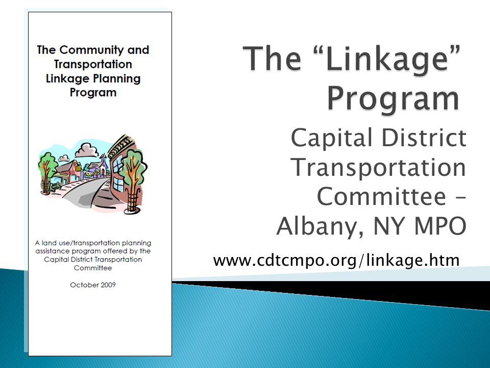 Capital District Transportation Committee – Albany, NY MPO www.cdtcmpo.org/linkage.htm