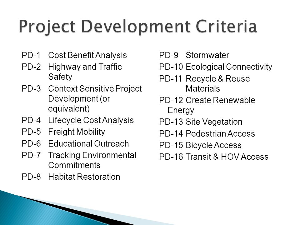 PD-1Cost Benefit Analysis PD-2Highway and Traffic Safety PD-3Context Sensitive Project Development (or equivalent) PD-4Lifecycle Cost Analysis PD-5Fre