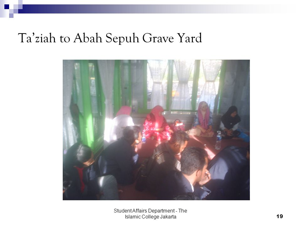 Student Affairs Department - The Islamic College Jakarta19 Ta'ziah to Abah Sepuh Grave Yard
