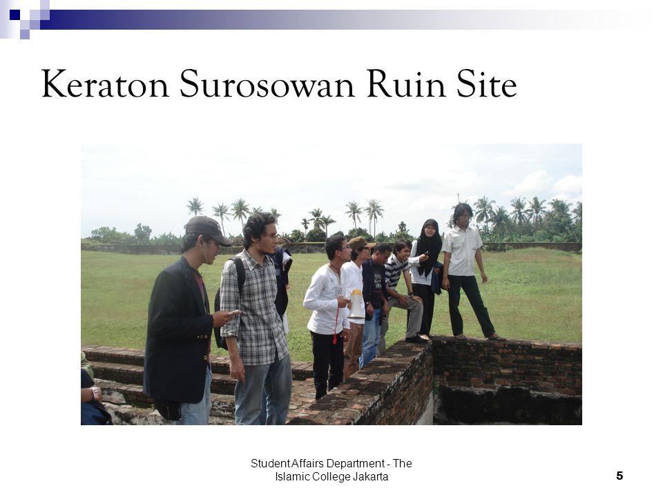 Student Affairs Department - The Islamic College Jakarta6 Keraton Surosowan Ruin Site