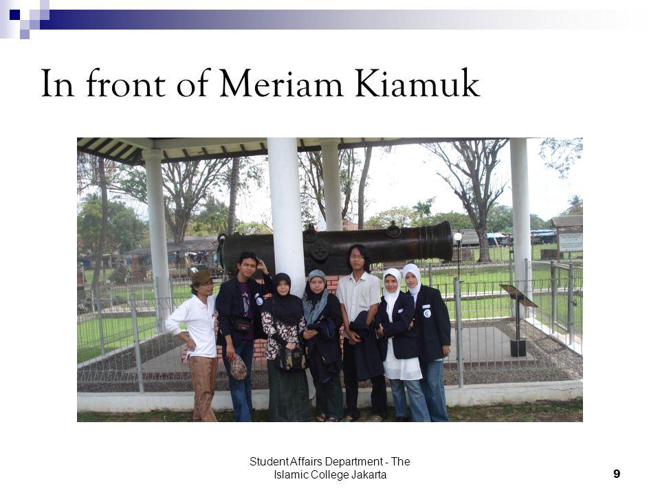 Student Affairs Department - The Islamic College Jakarta9 In front of Meriam Kiamuk