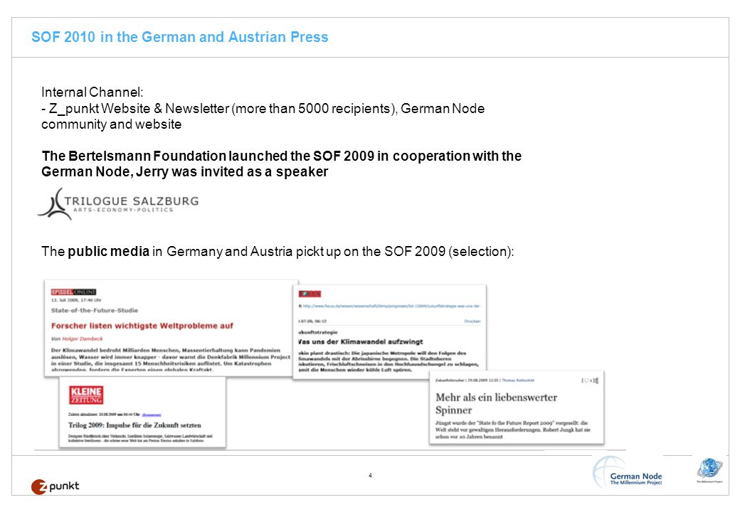 4 SOF 2010 in the German and Austrian Press Internal Channel: - Z_punkt Website & Newsletter (more than 5000 recipients), German Node community and we