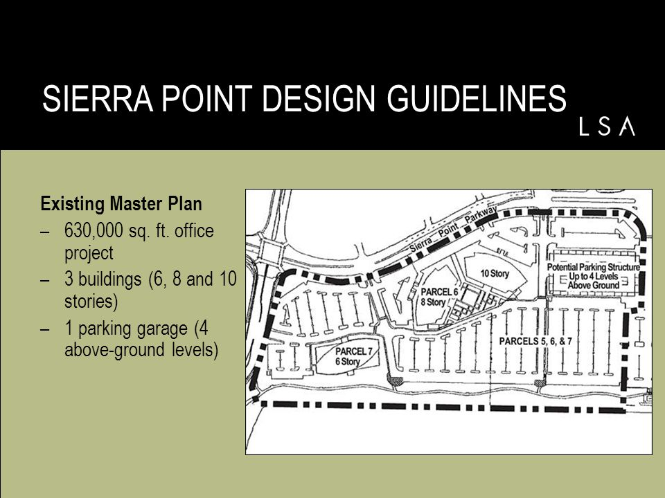 SIERRA POINT DESIGN GUIDELINES Existing Master Plan –630,000 sq.