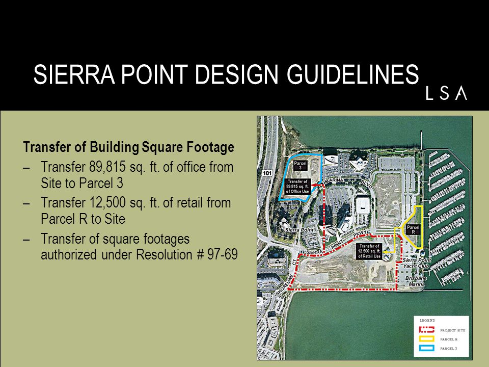SIERRA POINT DESIGN GUIDELINES Transfer of Building Square Footage –Transfer 89,815 sq.