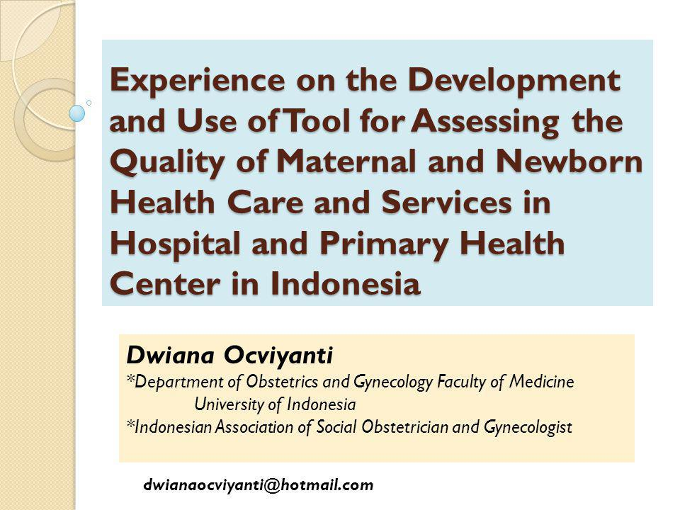 Background The decrease of maternal and neonatal mortality has been slow in Indonesia despite increasing access to institutional births, suggesting deficiencies in the quality of care.