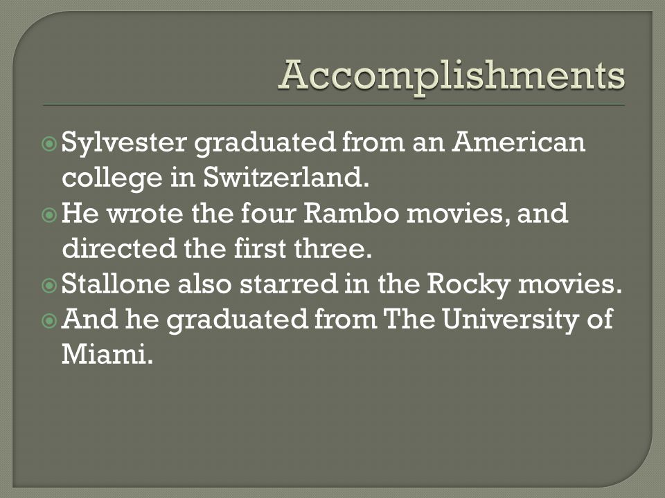  Sylvester graduated from an American college in Switzerland.