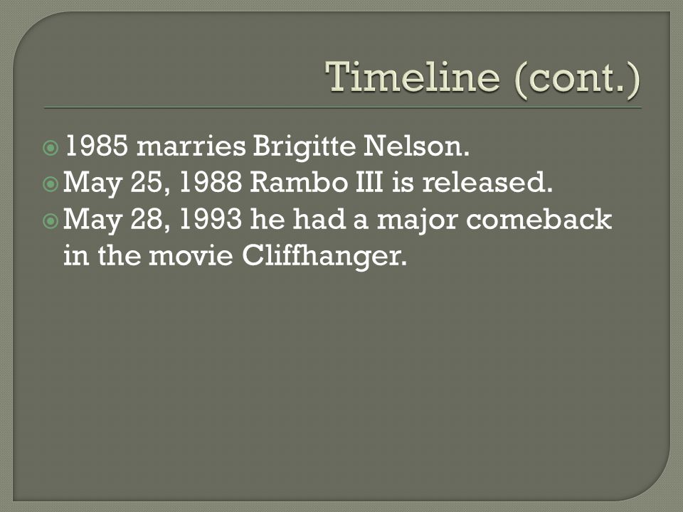  1985 marries Brigitte Nelson.  May 25, 1988 Rambo III is released.