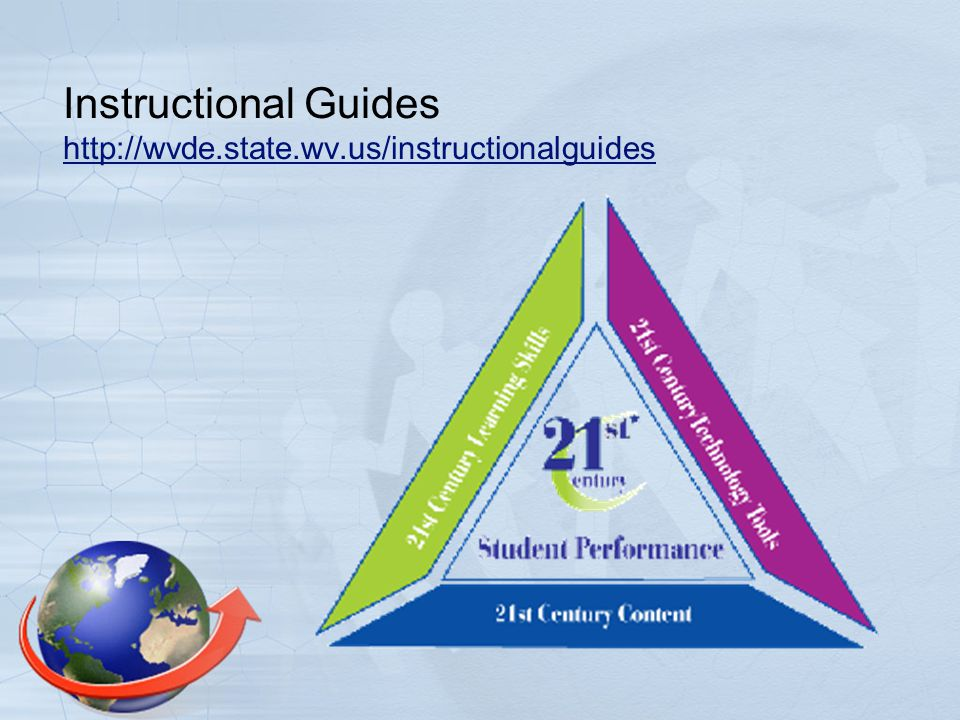 Instructional Guides http://wvde.state.wv.us/instructionalguides http://wvde.state.wv.us/instructionalguides