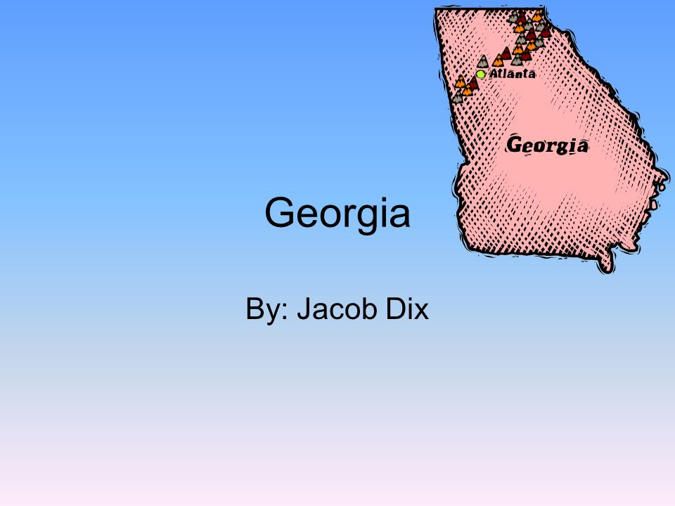 Georgia By: Jacob Dix