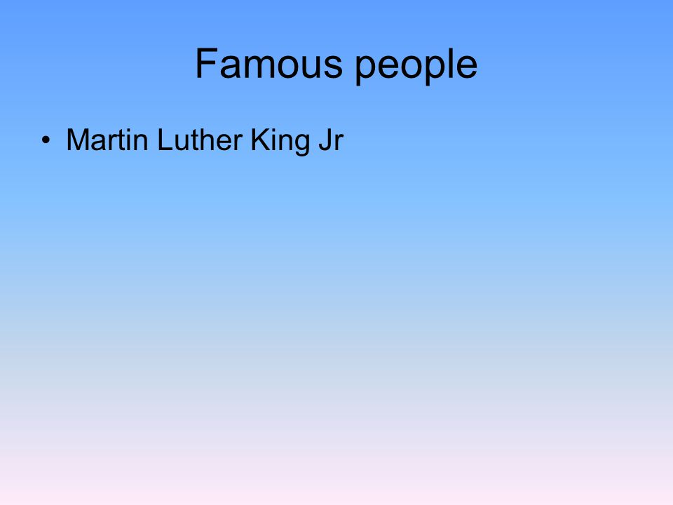 Famous people Martin Luther King Jr